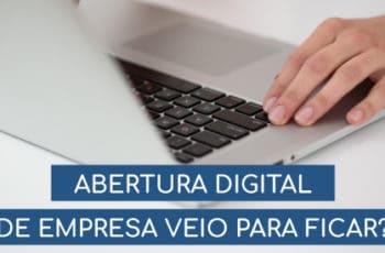 ABERTURA DIGITAL DE EMPRESA VEIO PARA FICAR?